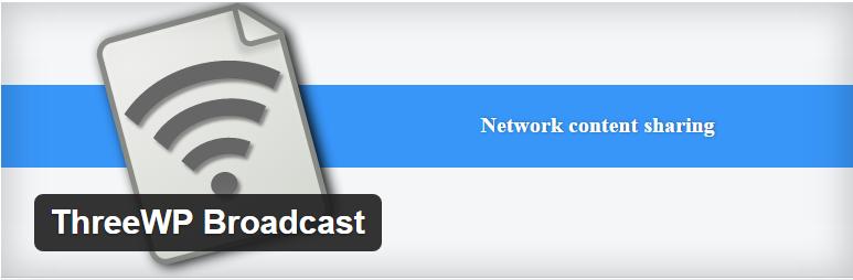 ThreeWP Broadcast plugin to optimize WordPress for news and media websites